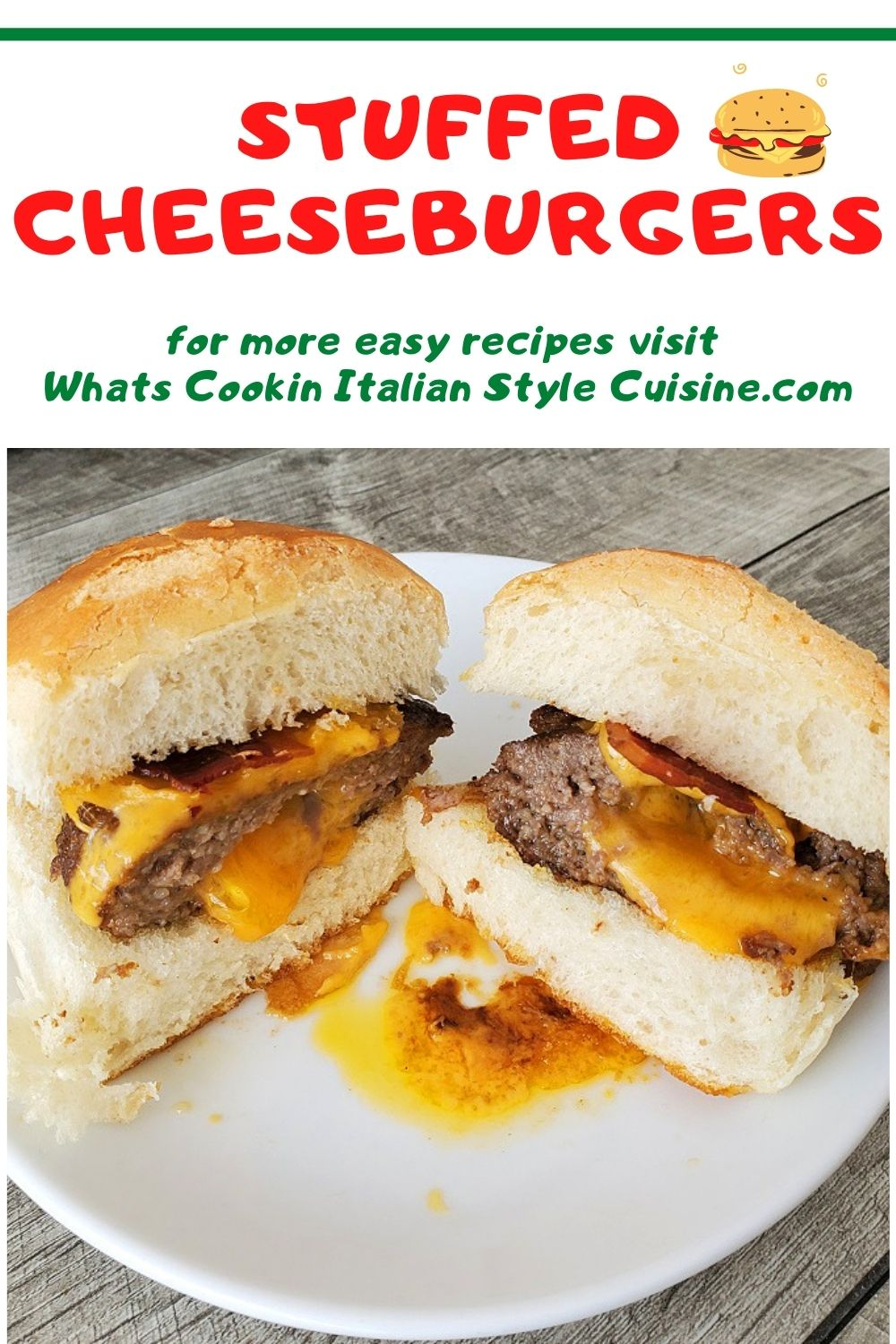 this is a pin for later how to make stuffed cheesburgers