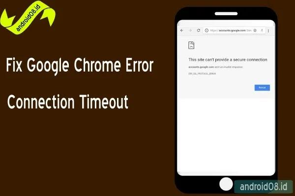 Mengatasi Google Chrome Android Error Connection Timeout