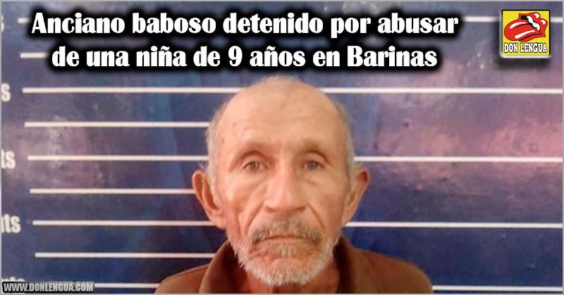 Anciano baboso detenido por abusar de una niña de 9 años en Barinas