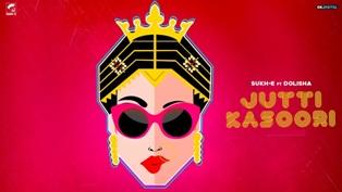 Jutti Kasoori Lyrics - Sukhe Ft. Dolisha