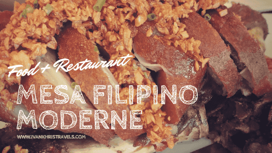 Mesa Filipino Moderne: Pinoy Cuisine Modernized