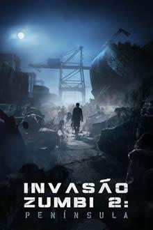 Invasão Zumbi 2: Península (2020) Torrent Download