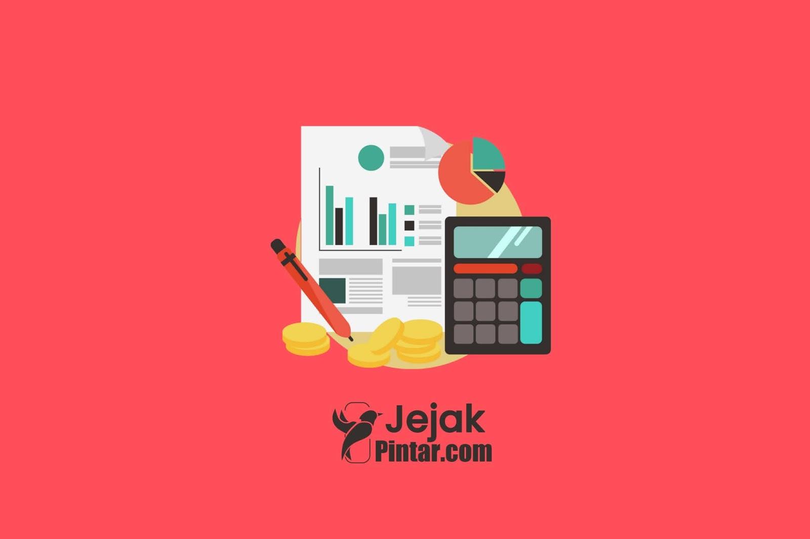 Memahami Akuntansi Keuangan : Pengertian, Fungsi dan Tujuan  dengan Mudah dan Paling Lengkap