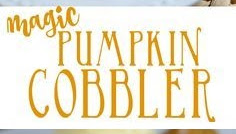 Easy Pumpkin Cobbler