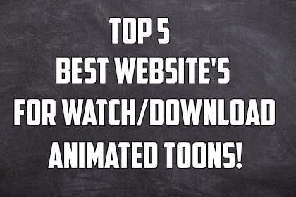 Top 5 Best Website's for Watch/Download Animated Toons!