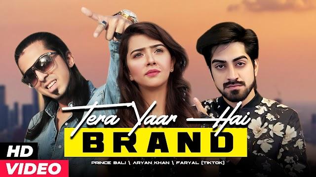Tera Yaar Hai Brand Lyrics - Prince Bali & ft. Aryan Khan