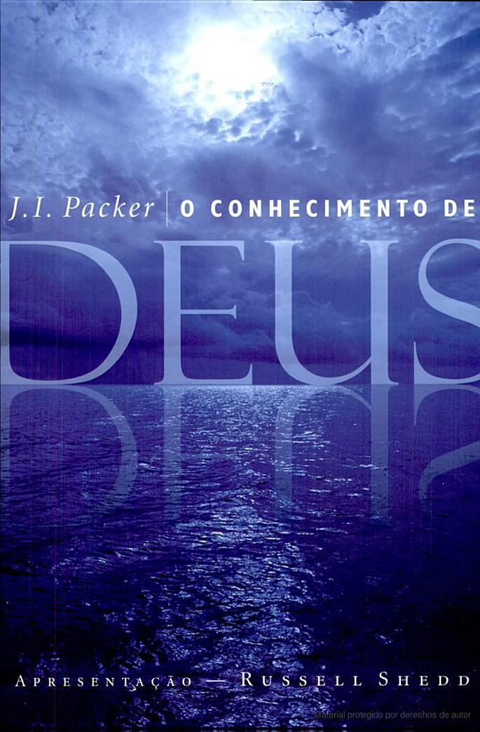 J. I. Packer-O Conhecimento De Deus-