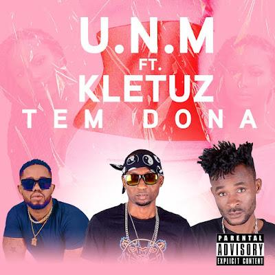 U.N.M feat Kletuz - Tem Dona