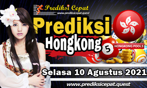 Prediksi Togel HK 10 Agustus 2021