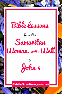 Bible Lessons from the Samaritan Woman at the Well