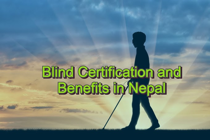 Blindness Certification and Benefits in Nepal
