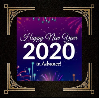 HAPPY NEW YEAR 2020 IN ADVANCE, Happy New Year Best Wishes, Happy New Year Quotes