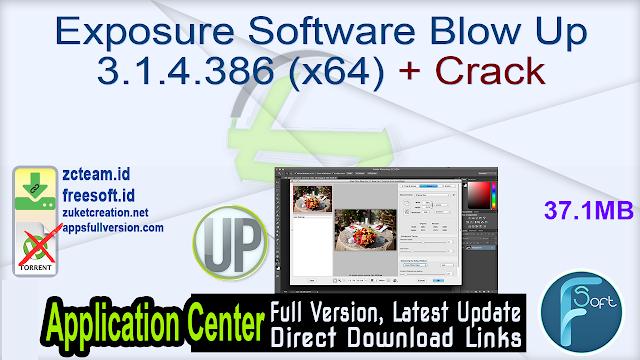 Exposure Software Blow Up 3.1.4.386 (x64) + Crack_ ZcTeam.id