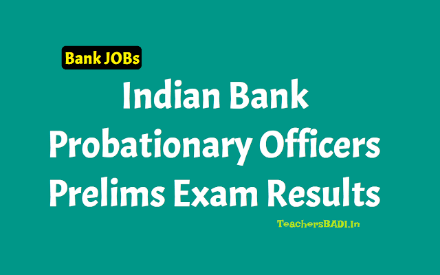 indian bank po prelims result 2018,indian bank probationary officer (po) preliminary exam 2018 results,indian bank probationary officer prelims exam results
