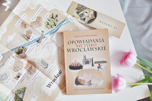 """""""Opowiadania nie tylko Wrocławskie"""" - Bartosz Orłowski"""