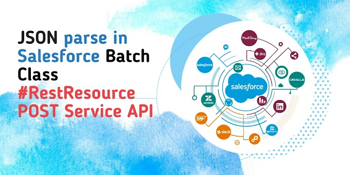 JSON parse in Salesforce Batch Class | Update data in salesforce org coming in JSON format using Batch Class | RestResource API with Batch