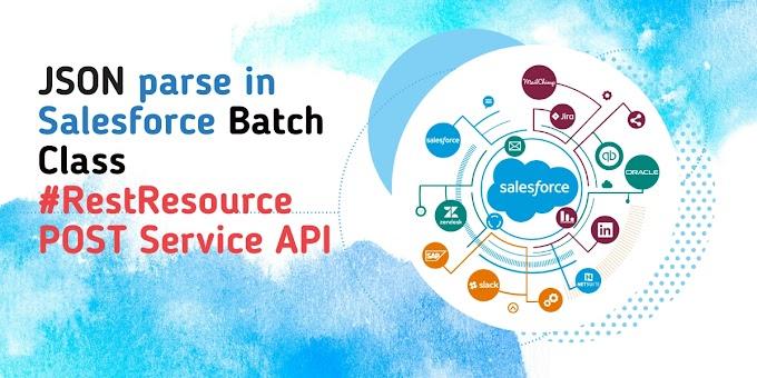 JSON parse in Salesforce Batch Class | Update data in salesforce org coming in JSON format using Batch Class | RestResource API with Batch