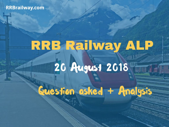 Railway RRB ALP 20 August 2018 Analysis and Question Asked in Exam Download (All Shifts)