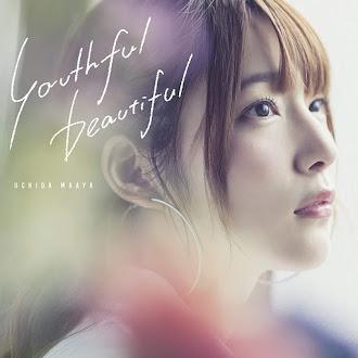[Lirik+Terjemahan] Uchida Maaya - Youthful Beautiful (Indah, Penuh Masa Muda)
