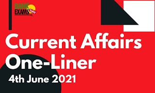 Current Affairs One-Liner: 4th June 2021