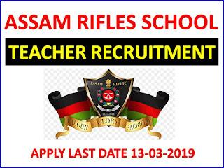 Assam Rifles Public School Primary Teacher/Principal Recruitment 2019