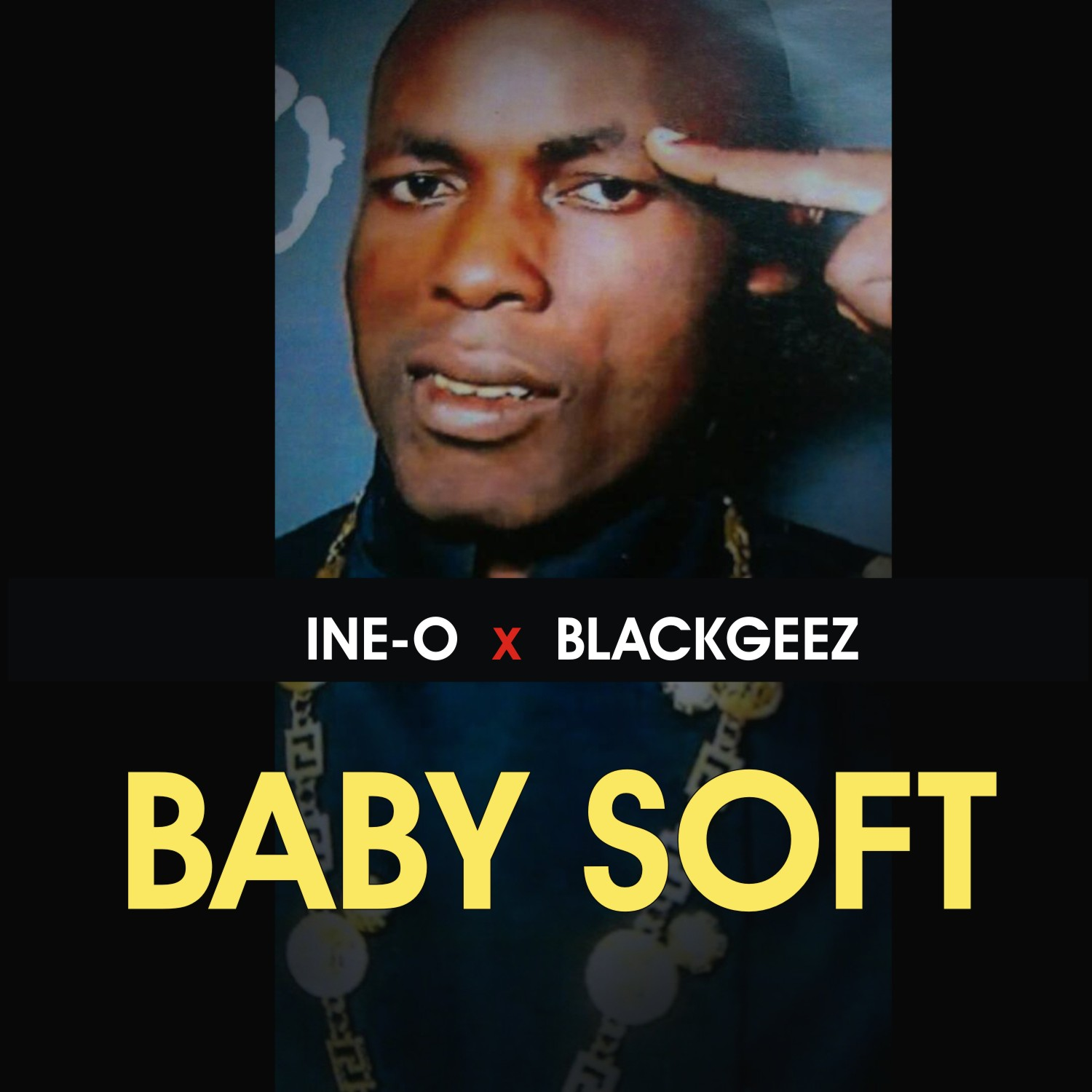 Music|| INE O ft BLACKGEEZ - BABY SOFT