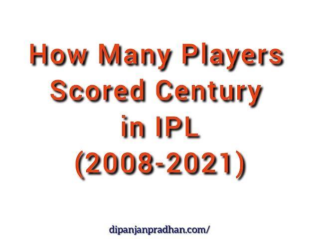 Kuinka monta pelaajaa teki vuosisadan IPL-krikettihistoriassa (2008-2021)