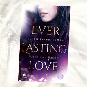 https://www.fischerverlage.de/buch/lauren_palphreyman_everlasting_love-valentines_rache/9783733505455