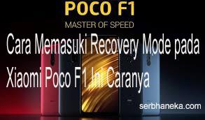Cara Memasuki Recovery Mode pada Xiaomi Poco F1,Ini Caranya