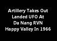 Artillery Takes Out Landed UFO At Da Nang RVN - Happy Valley In 1966