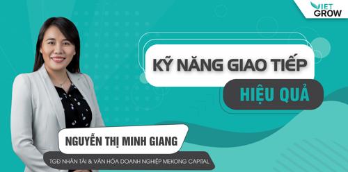 Share khóa học Kỹ năng giao tiếp hiệu quả - Nguyễn Thị Minh Giang