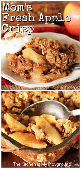 Mom's Fresh Apple Crisp ~ Loaded with tender baked fresh apples, crumb topping & the warm flavors of brown sugar and cinnamon, this is a pan full of pure fall comfort. Truly one of the easiest-to-make desserts around! #applecrisp #freshapplecrisp  www.thekitchenismyplayground.com