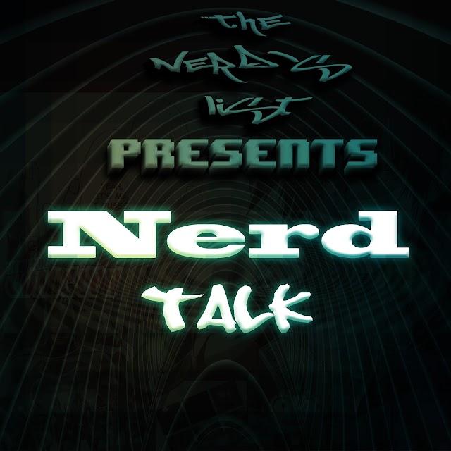 Nerd Talk Episode 3 A little Game Talk Never Hurt Nobody promo
