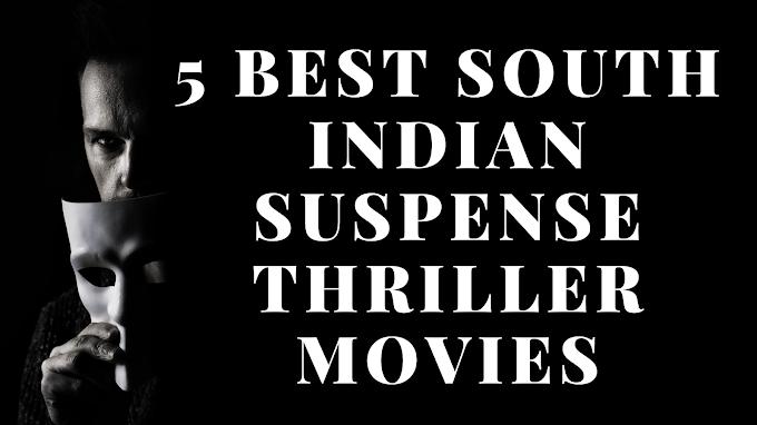 [BEST] 5 South Indian Suspense Thriller Movies List