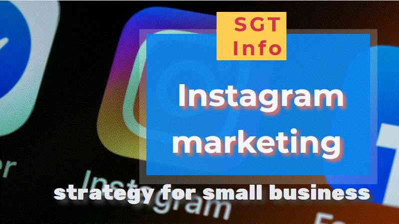 Instagram marketing strategy for small business 2021