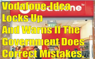 Vodafone-Idea Locks Up And Warns If The Government Does Not Correct Mistakes.