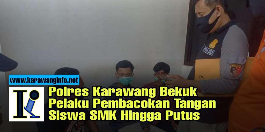 Polres Karawang telah membekuk pelaku pembacokan salah seorang siswa SMK hingga tangannya putus saat tawuran antar pelajar di jalan Interchange Karawang Barat