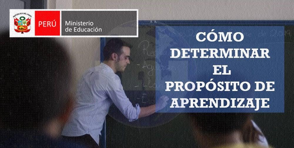 Cómo determinar el Propósito de Aprendizaje