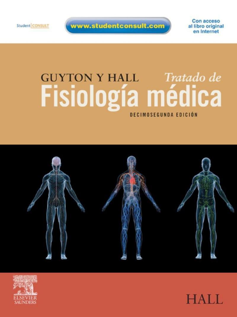 Guyton y Hall: Tratado de fisiología médica, 12va. Edición – John E. Hall