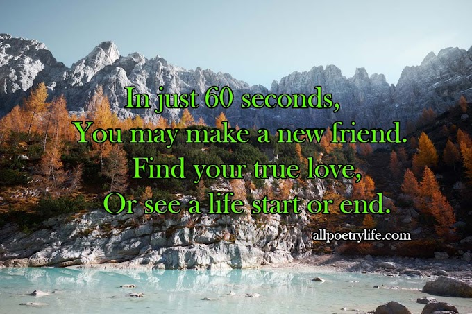 In just 60 seconds | English poetry on life poems quotes