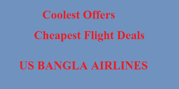 Cheapest US Bangla Airlines Flight Ticket Price Offers