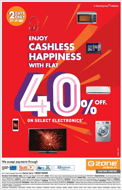 Enjoy  Cash less with flat 40% off on select electronics at Ezone.  we accept the payments through  paytm, mobikwik. for more enquiries call ezone care 1800 210 0005.