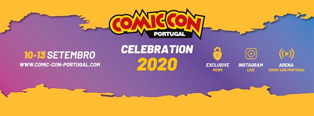 COMIC CON PORTUGAL 2020 CELEBRATION COMEÇA HOJE