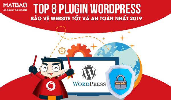 Top 8 Plugin WordPress bảo vệ website tốt và an toàn nhất 2019