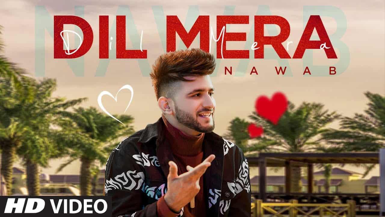 Dil Mera Lyrics - Nawab