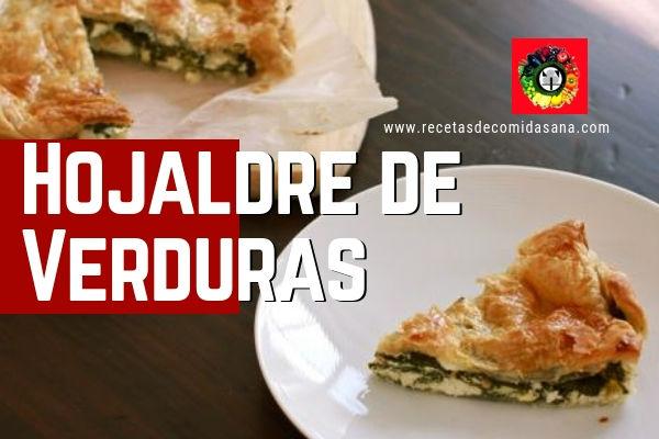 Receta de Hojaldre de Verduras Cocina Sana y Rápida