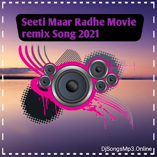 Seeti Maar Radhe Movie Song  Remix 2021