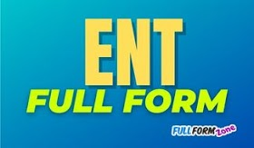 ENT Full Form in Hindi - ENT का फुल फॉर्म क्या है