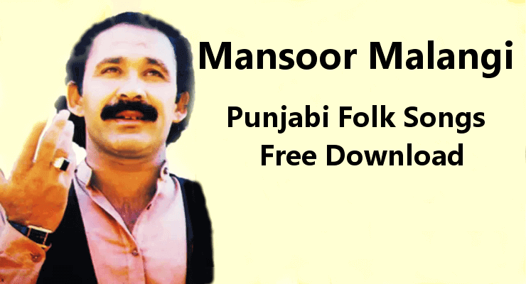 Mansoor Malangi-Best 100% Free Punjabi Folk Music Download