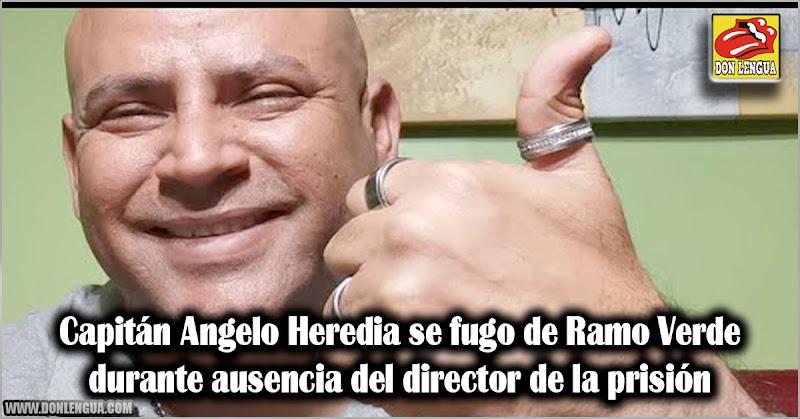 Capitán Angelo Heredia se fugo de Ramo Verde durante ausencia del director de la prisión